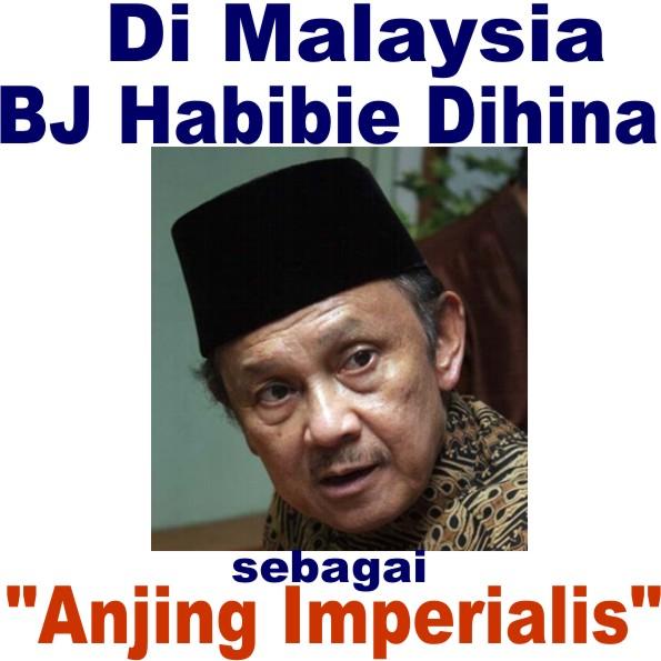 Di Malaysia Bj Habibie Dihina Sebagai Anjing Imperialis